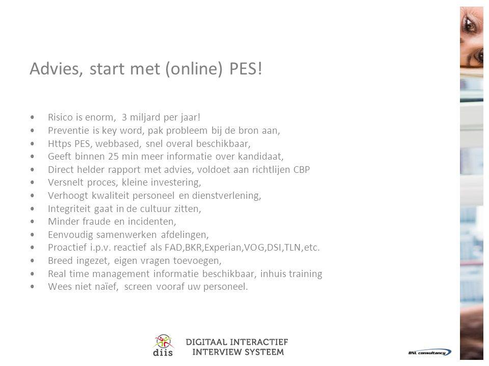 Advies, start met (online) PES.Risico is enorm, 3 miljard per jaar.