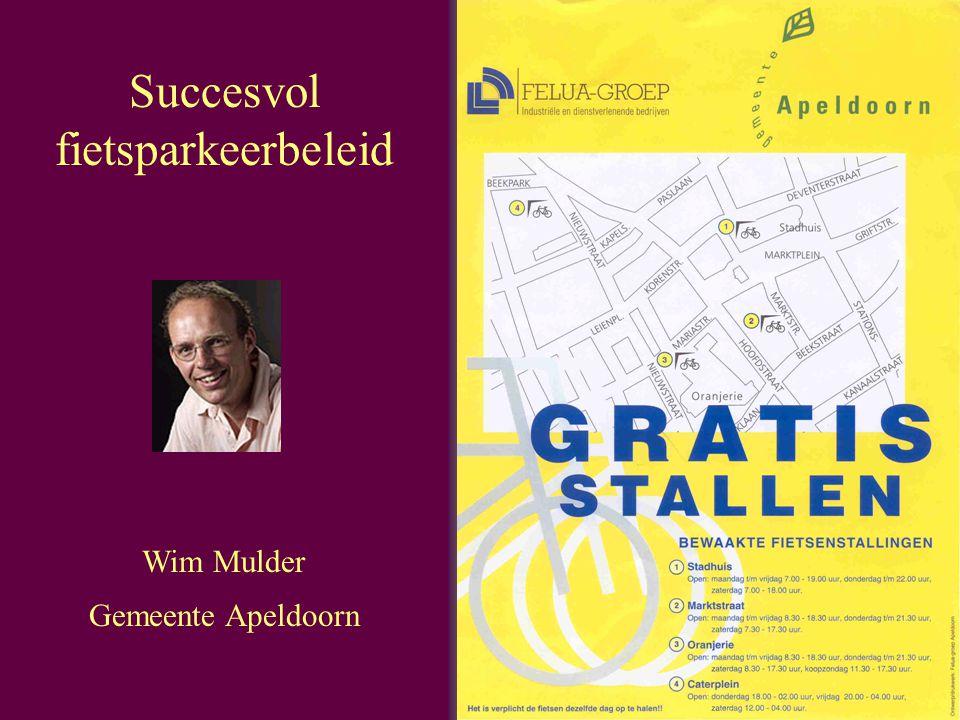 Succesvol fietsparkeerbeleid Wim Mulder Gemeente Apeldoorn