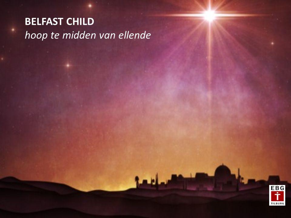 BELFAST CHILD hoop te midden van ellende