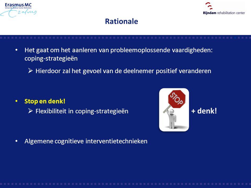 Rationale Het gaat om het aanleren van probleemoplossende vaardigheden: coping-strategieën  Hierdoor zal het gevoel van de deelnemer positief verande