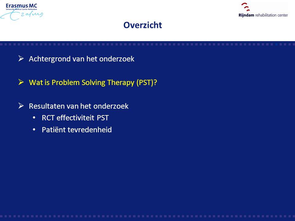 Overzicht  Achtergrond van het onderzoek  Wat is Problem Solving Therapy (PST)?  Resultaten van het onderzoek RCT effectiviteit PST Patiënt tevrede