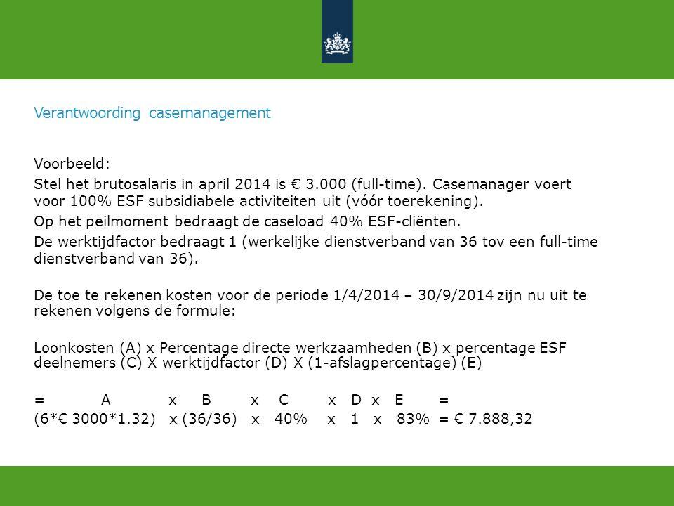 Verantwoording casemanagement Voorbeeld: Stel het brutosalaris in april 2014 is € 3.000 (full-time).
