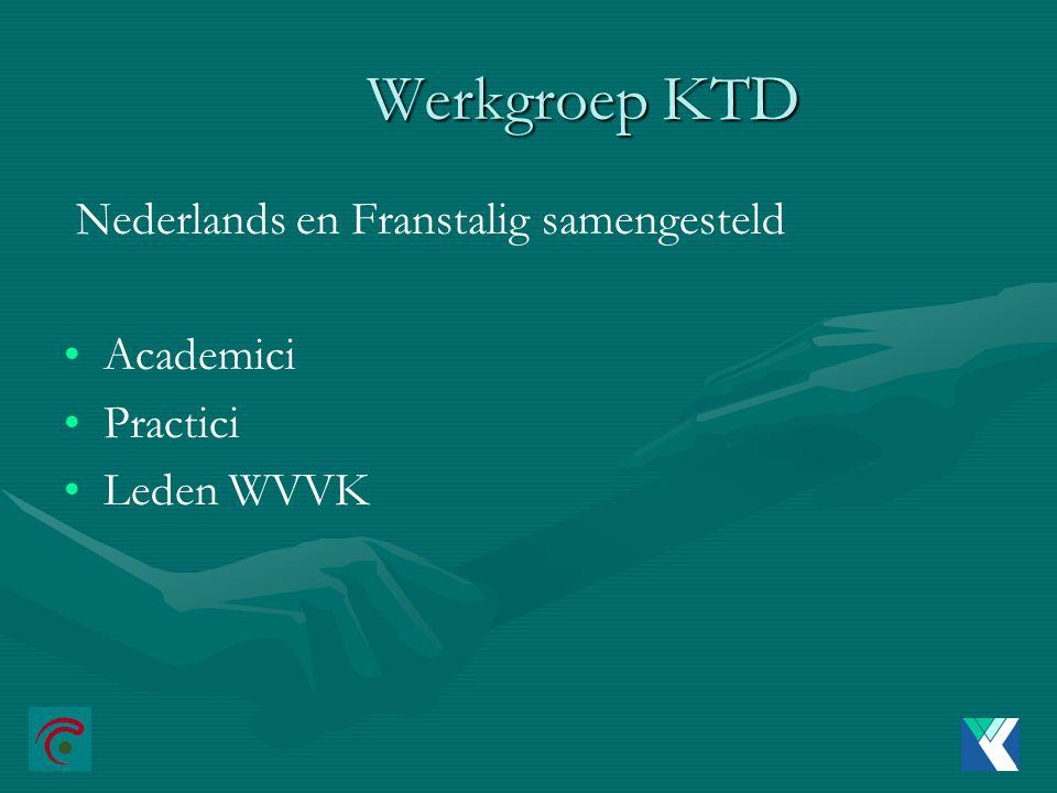 Werkgroep KTD Nederlands en Franstalig samengesteld Academici Practici Leden WVVK