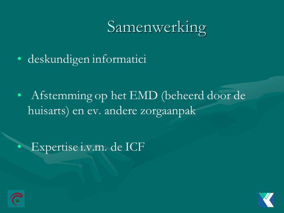 Samenwerking deskundigen informatici Afstemming op het EMD (beheerd door de huisarts) en ev.