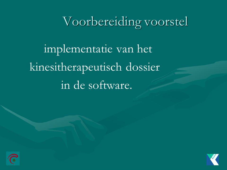 Voorbereiding voorstel implementatie van het kinesitherapeutisch dossier in de software.
