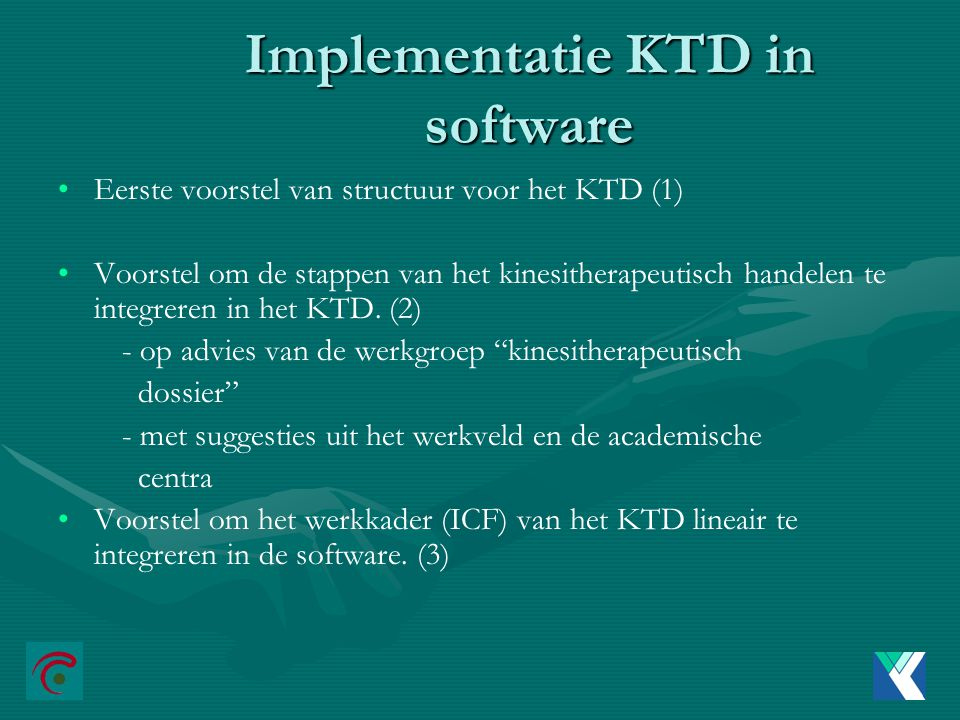 Implementatie KTD in software Eerste voorstel van structuur voor het KTD (1) Voorstel om de stappen van het kinesitherapeutisch handelen te integreren in het KTD.