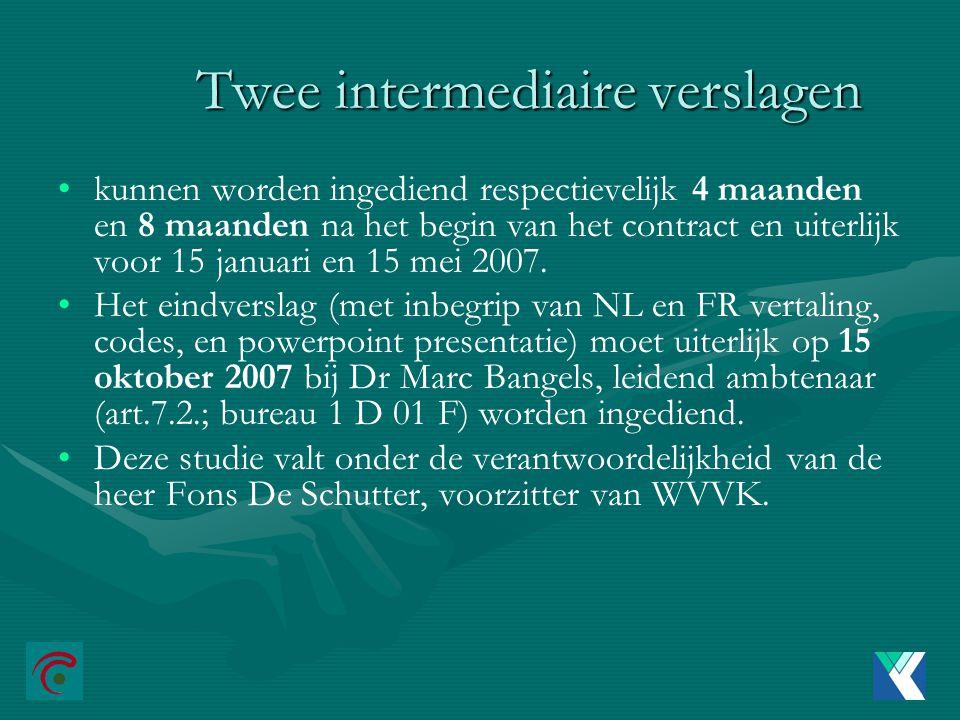 Twee intermediaire verslagen kunnen worden ingediend respectievelijk 4 maanden en 8 maanden na het begin van het contract en uiterlijk voor 15 januari en 15 mei 2007.