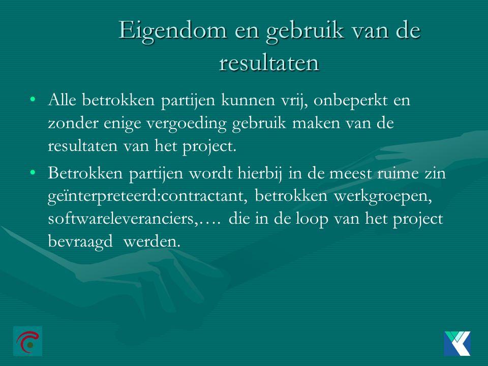 Eigendom en gebruik van de resultaten Alle betrokken partijen kunnen vrij, onbeperkt en zonder enige vergoeding gebruik maken van de resultaten van het project.