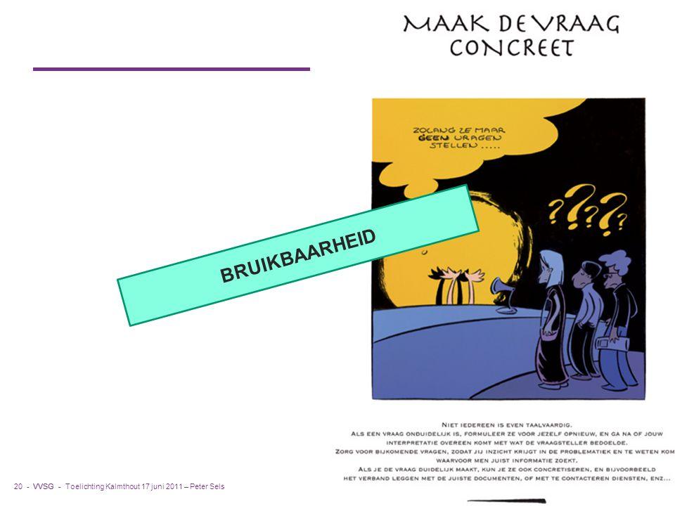 VVSG - Toelichting Kalmthout 17 juni 2011 – Peter Sels20 -6-1-2015 BRUIKBAARHEID