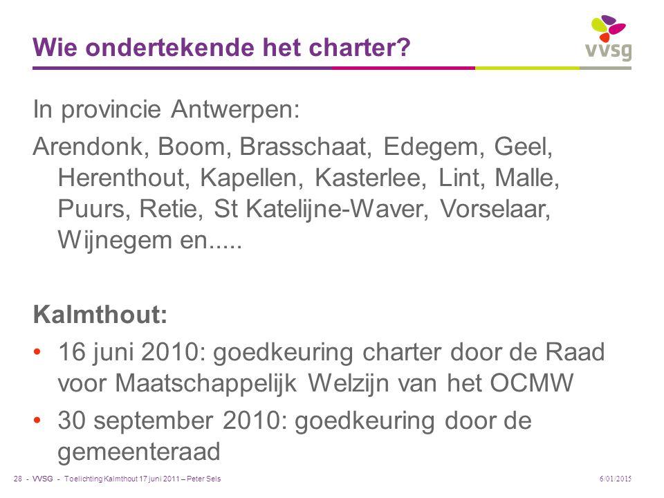 VVSG - Wie ondertekende het charter? In provincie Antwerpen: Arendonk, Boom, Brasschaat, Edegem, Geel, Herenthout, Kapellen, Kasterlee, Lint, Malle, P