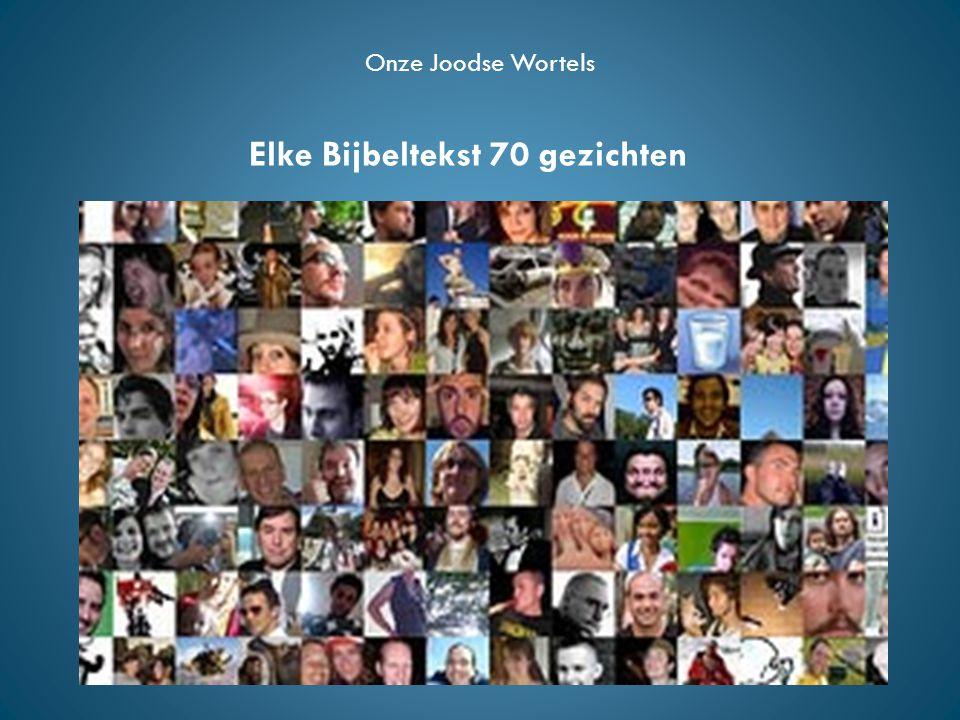 Onze Joodse Wortels Elke Bijbeltekst 70 gezichten