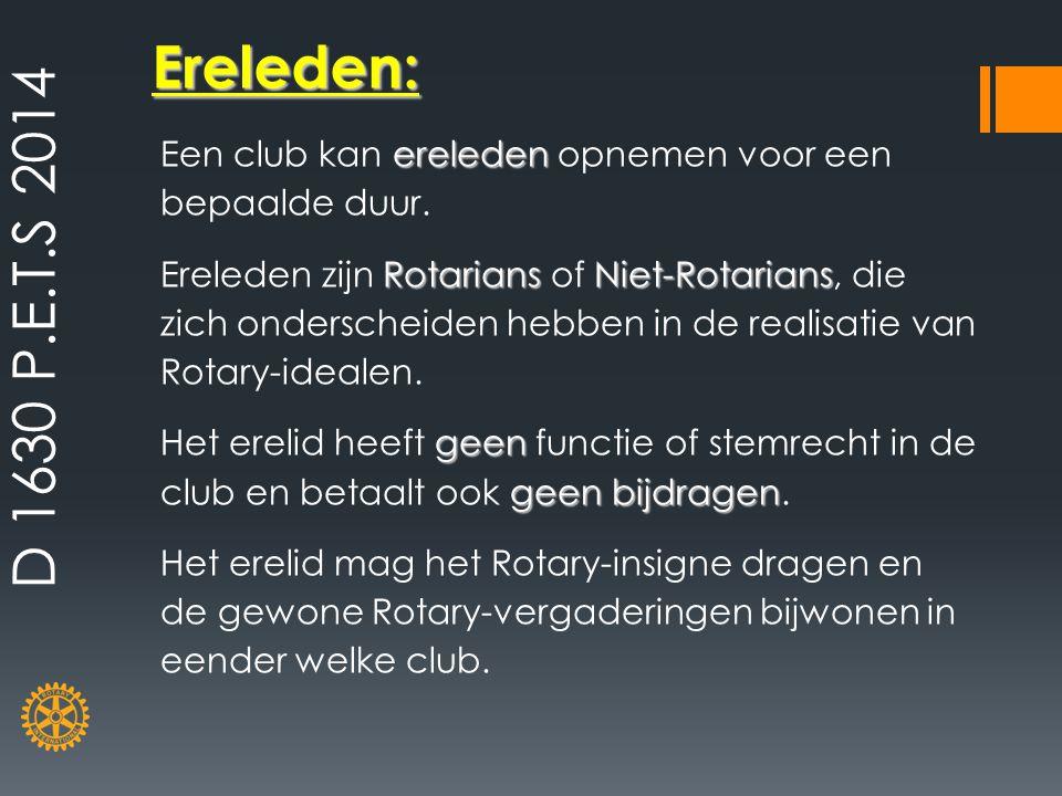 ereleden Een club kan ereleden opnemen voor een bepaalde duur. RotariansNiet-Rotarians Ereleden zijn Rotarians of Niet-Rotarians, die zich onderscheid