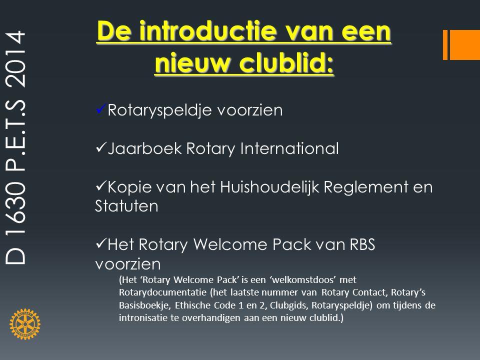 Rotaryspeldje voorzien Jaarboek Rotary International Kopie van het Huishoudelijk Reglement en Statuten Het Rotary Welcome Pack van RBS voorzien (Het '