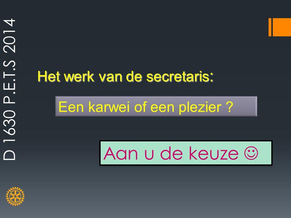 Het werk van de secretaris : Aan u de keuze D 1630 P.E.T.S 2014