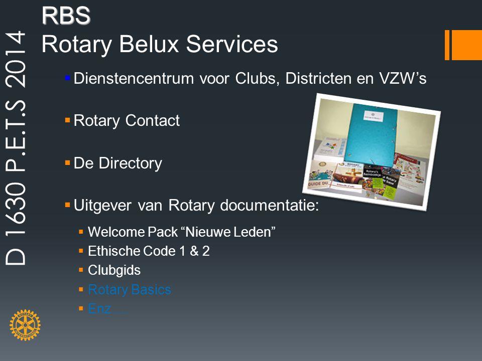 RBS RBS Rotary Belux Services  Dienstencentrum voor Clubs, Districten en VZW's  Rotary Contact  De Directory  Uitgever van Rotary documentatie: 