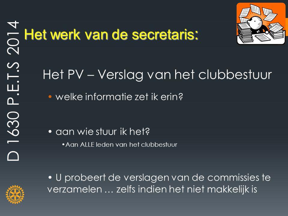 Het werk van de secretaris : Het PV – Verslag van het clubbestuur welke informatie zet ik erin? aan wie stuur ik het? Aan ALLE leden van het clubbestu