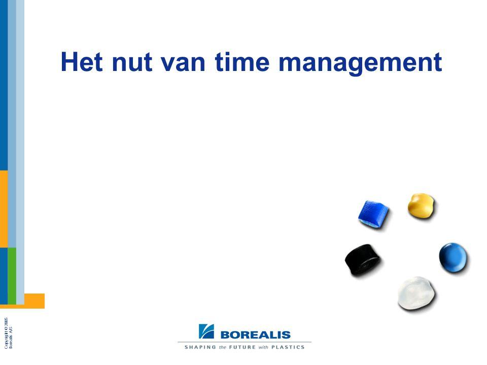 Copyright © 2005 Borealis A/S Page 5 17.02.2005 Reference Het nut van time management  Centraal binnen time management staat een eenvoudige maar duidelijk verschuiving van je focus: niet langer op het bezig zijn op zich , wel op resultaten van dat bezig zijn.