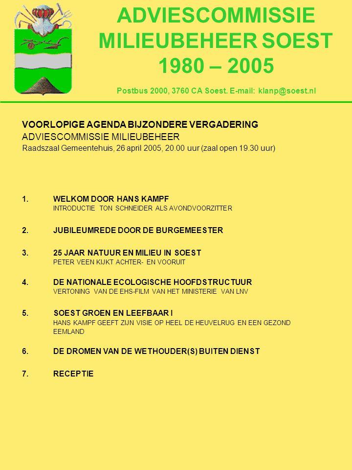 ADVIESCOMMISSIE MILIEUBEHEER SOEST 1980 – 2005 Postbus 2000, 3760 CA Soest.