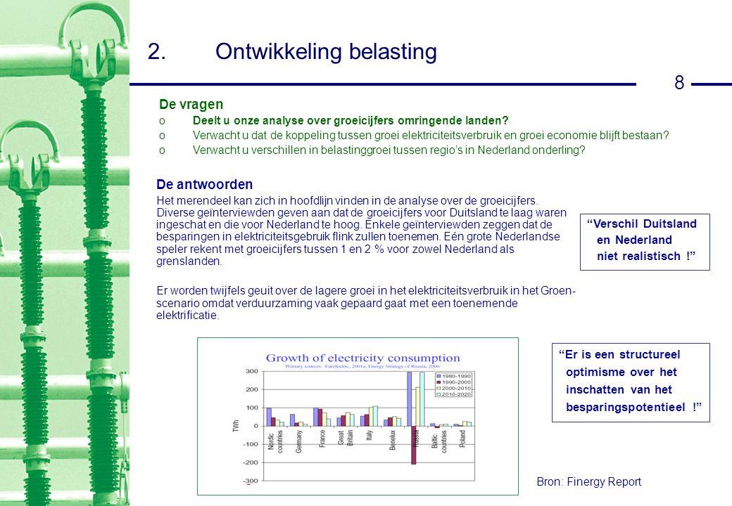 8 2.Ontwikkeling belasting De antwoorden Het merendeel kan zich in hoofdlijn vinden in de analyse over de groeicijfers.
