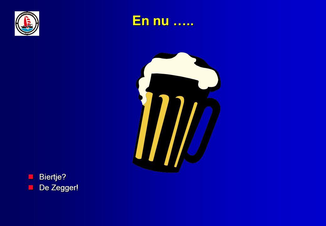 En nu ….. Biertje? Biertje? De Zegger! De Zegger!