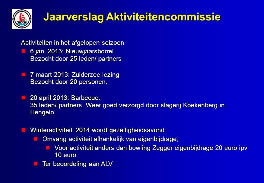 Jaarverslag Aktiviteitencommissie Activiteiten in het afgelopen seizoen 6 jan 2013: Nieuwjaarsborrel.