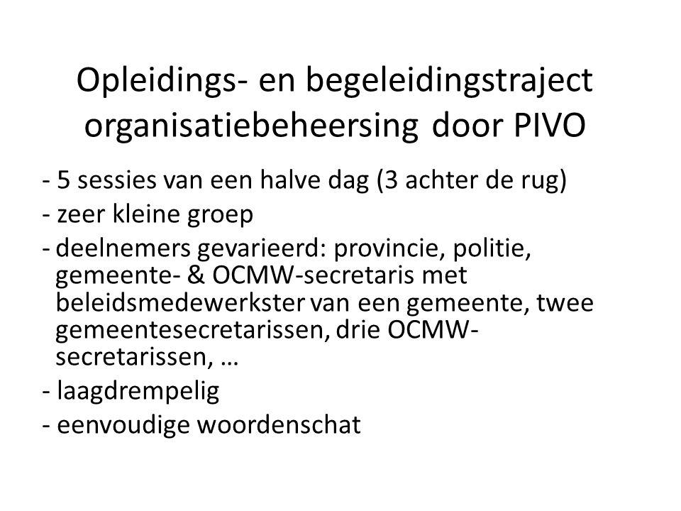 Opleidings- en begeleidingstraject organisatiebeheersing door PIVO - 5 sessies van een halve dag (3 achter de rug) - zeer kleine groep -deelnemers gev
