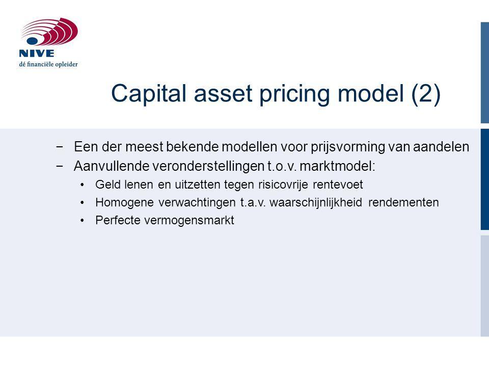 Capital asset pricing model (2) −Een der meest bekende modellen voor prijsvorming van aandelen −Aanvullende veronderstellingen t.o.v. marktmodel: Geld