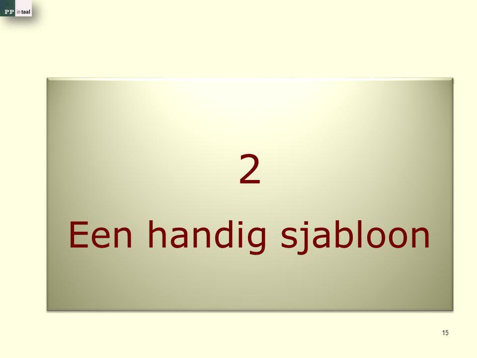 2 Een handig sjabloon 2 15