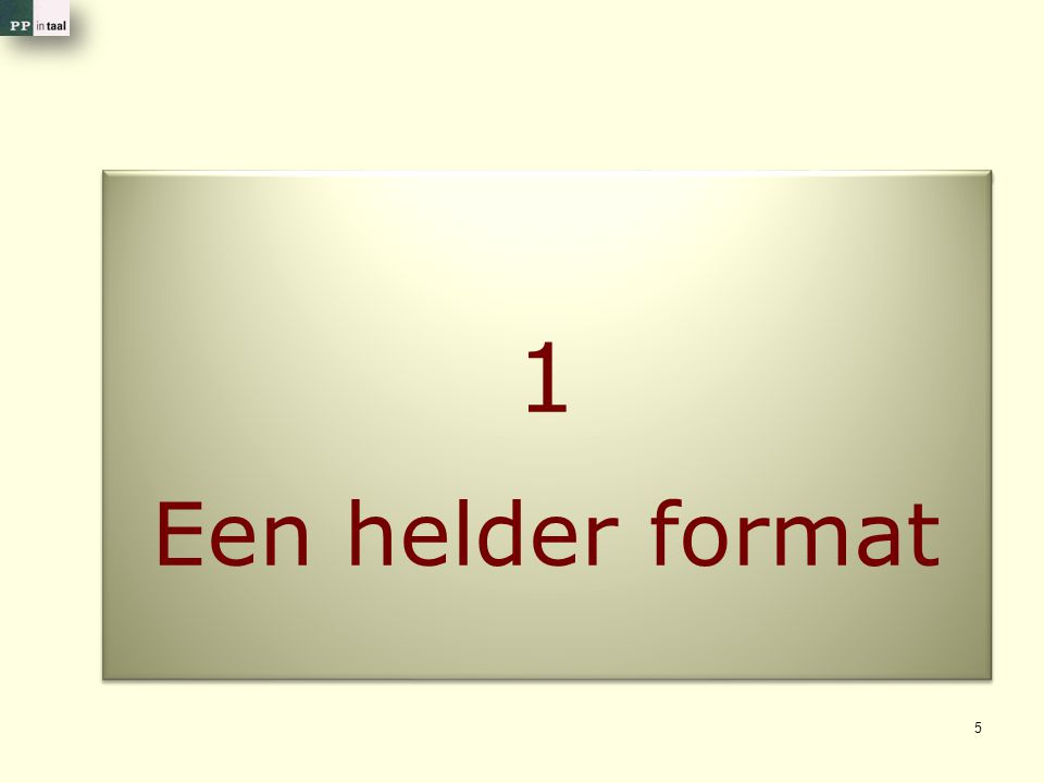 1 Een helder format 1 5