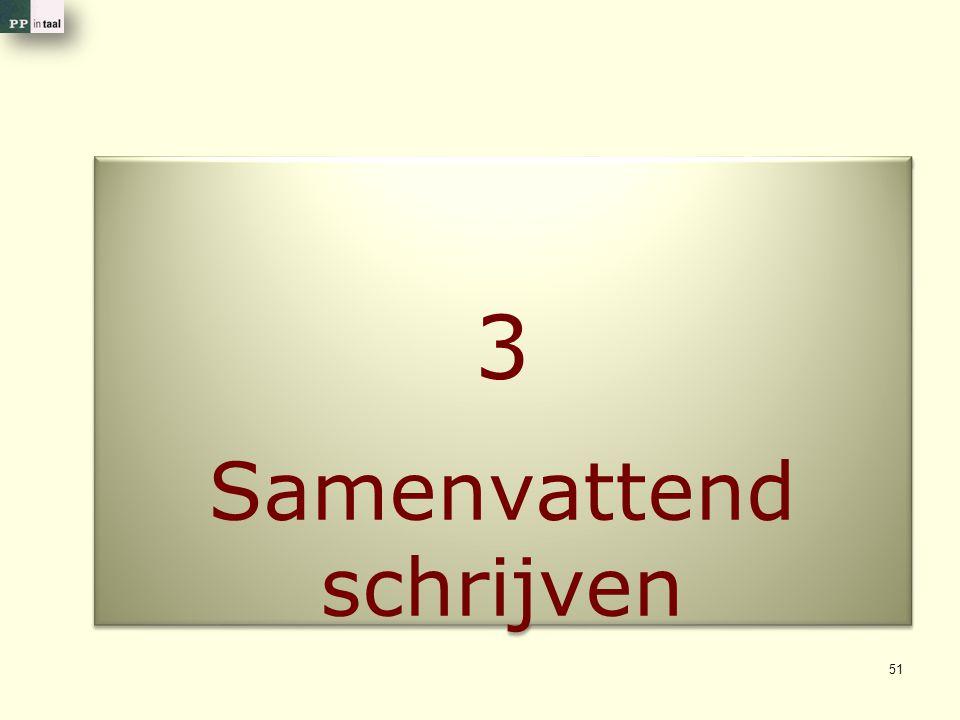 3 Samenvattend schrijven 3 51