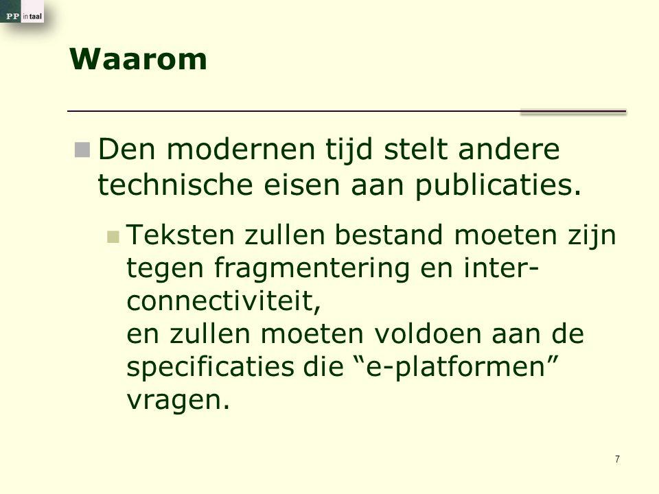 Waarom Den modernen tijd stelt andere technische eisen aan publicaties. Teksten zullen bestand moeten zijn tegen fragmentering en inter- connectivitei