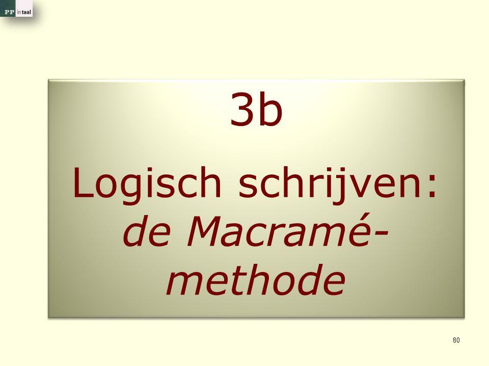 3b Logisch schrijven: de Macramé- methode 3b Logisch schrijven: de Macramé- methode 80