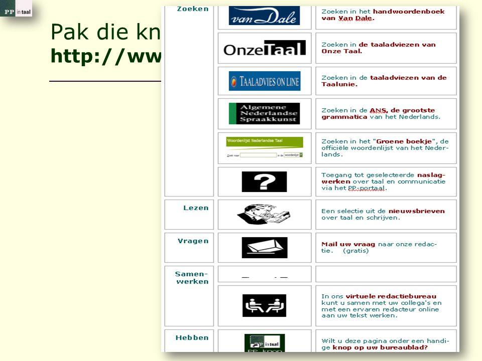 Pak die knop: http://www.ppintaal.nl/PPknop.htm 92