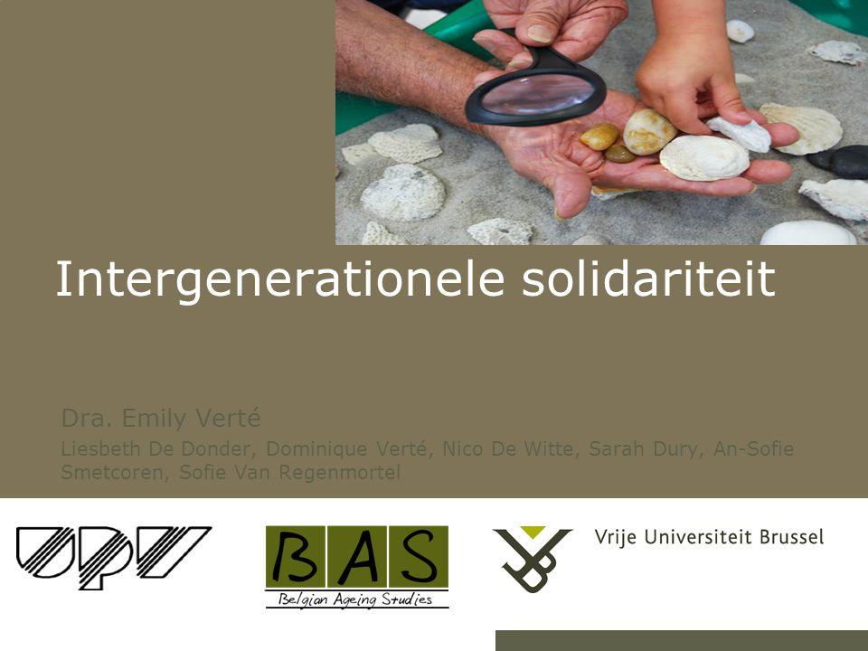 Intergenerationele solidariteit Dra. Emily Verté Liesbeth De Donder, Dominique Verté, Nico De Witte, Sarah Dury, An-Sofie Smetcoren, Sofie Van Regenmo