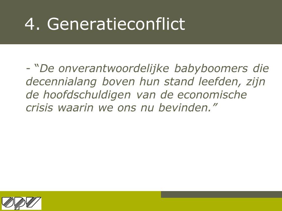 """4. Generatieconflict - """"De onverantwoordelijke babyboomers die decennialang boven hun stand leefden, zijn de hoofdschuldigen van de economische crisis"""