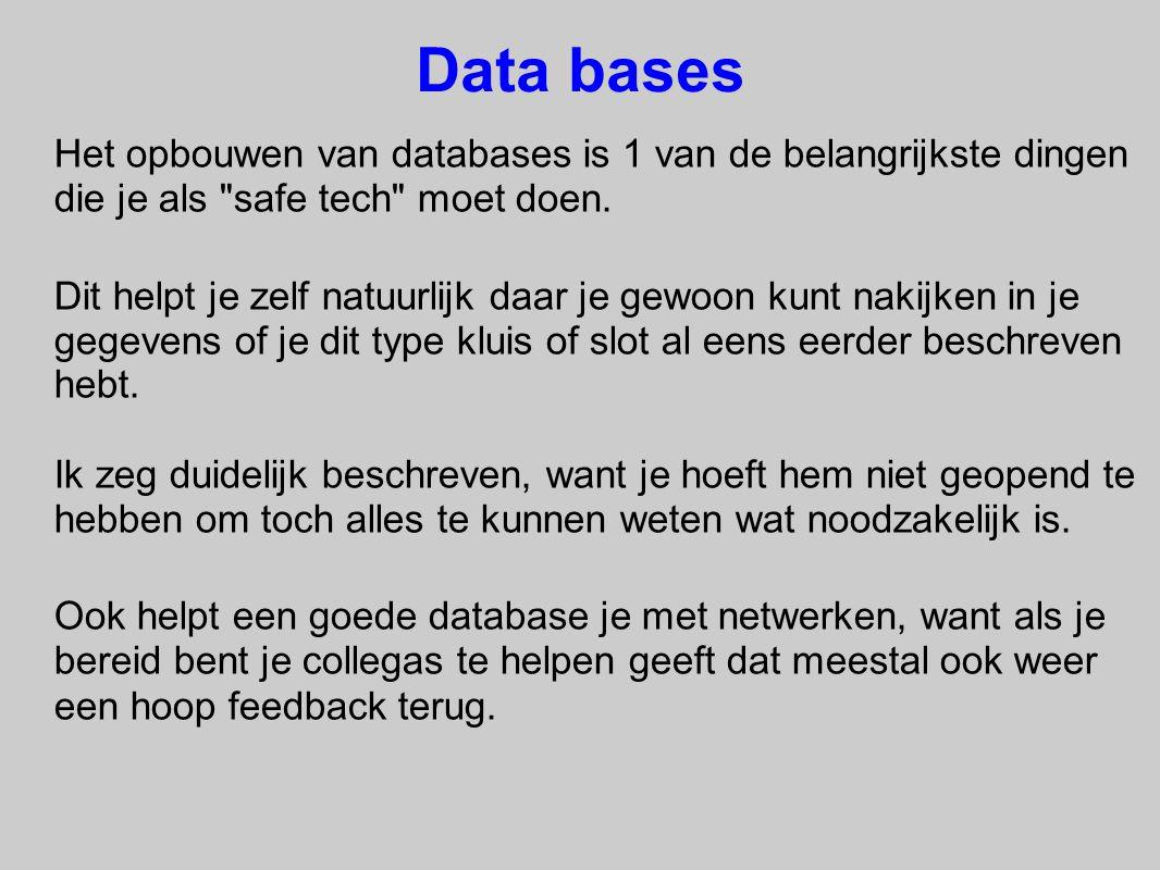 Beschermen van je data base Dit voorgaande wil niet zeggen dat je alles wat je in de loop van de tijd verzamelt hebt zomaar aan jan en alle man ter beschikking moet stellen.
