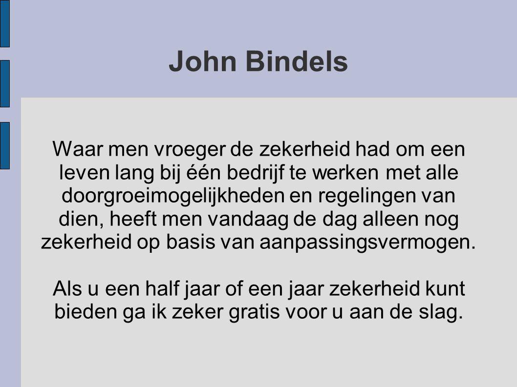 John Bindels Mijn werkgebied is hoofdzakelijk de Noordelijke Maasvallei in plaatsen als: Bergen LB, Venray, Boxmeer, Cuijk, Gennep, Grave, Mill en Sint Hubert, Mook en Middelaar, Nijmegen en Sint Anthonis.