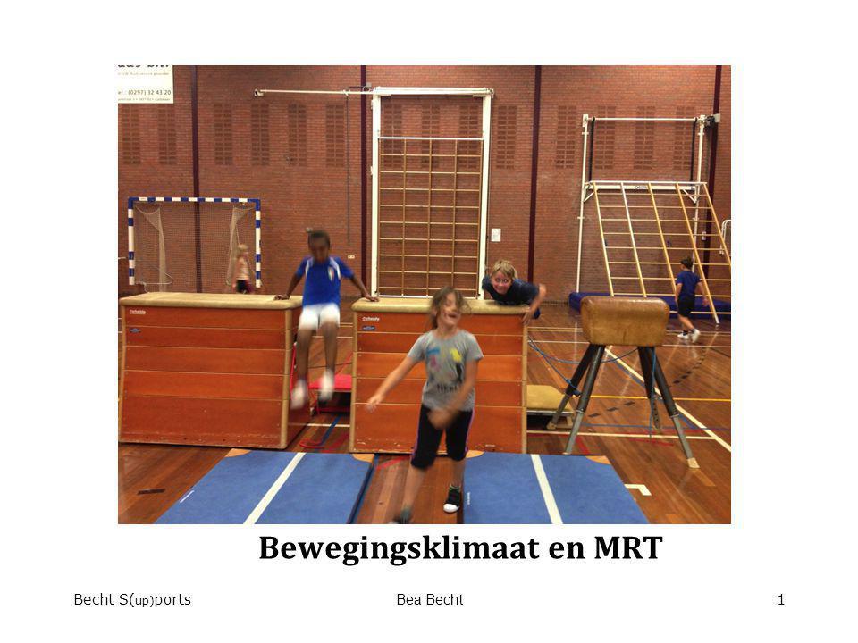 Bewegingsklimaat en MRT Becht S( up) portsBea Becht1