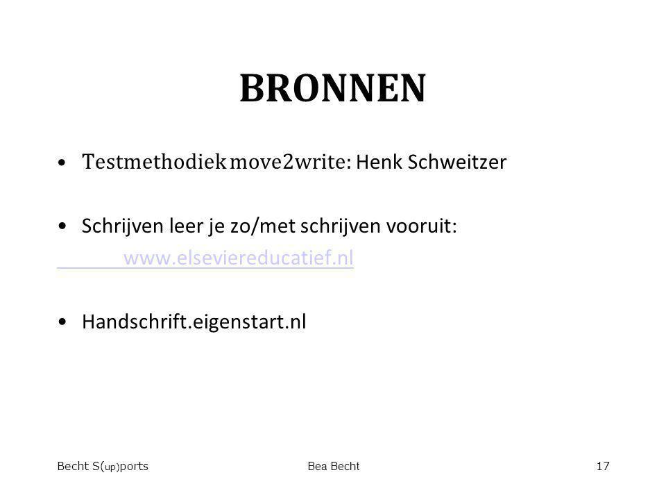 BRONNEN Testmethodiek move2write: Henk Schweitzer Schrijven leer je zo/met schrijven vooruit: www.elseviereducatief.nl Handschrift.eigenstart.nl Becht