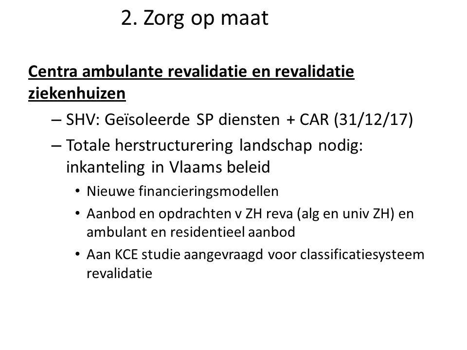 Centra ambulante revalidatie en revalidatie ziekenhuizen – SHV: Geïsoleerde SP diensten + CAR (31/12/17) – Totale herstructurering landschap nodig: in