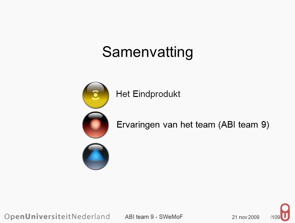 21 nov 2009 /110 Samenvatting Het Eindprodukt Ervaringen van het team (ABI team 9) Hulpmiddelen / Best practices Ervaringen van het team (ABI team 9)