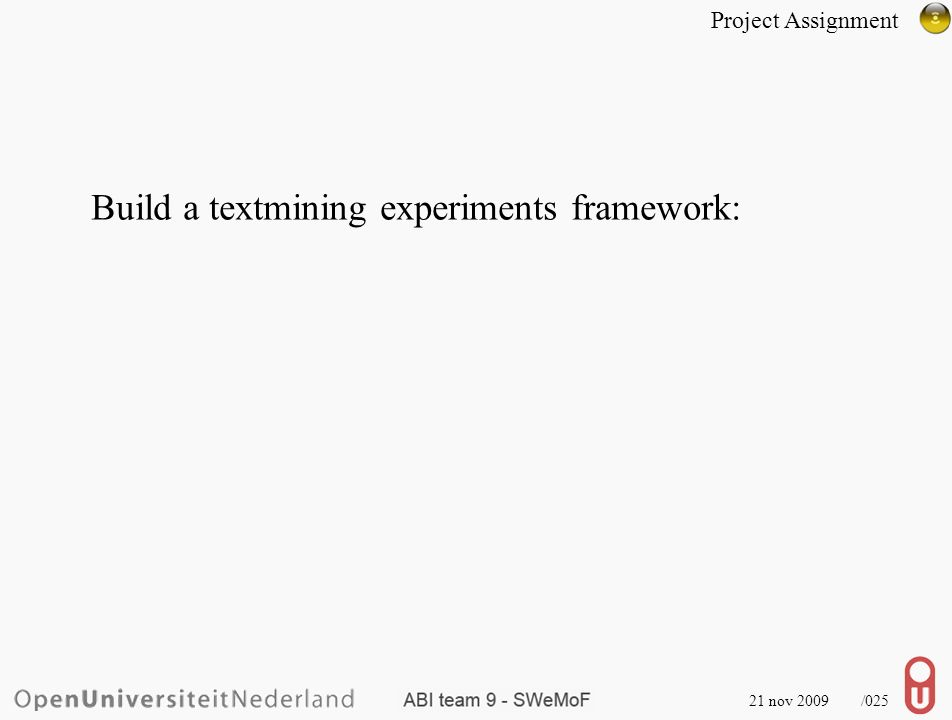 21 nov 2009 /025 Build a textmining experiments framework: Project Assignment
