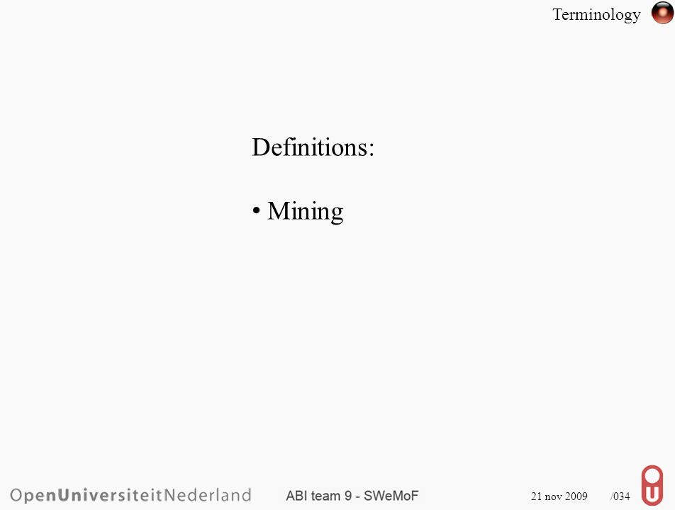 21 nov 2009 /034 Definitions: Mining Terminology