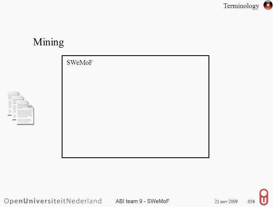21 nov 2009 /057 SWeMoF Mining Minable Terminology