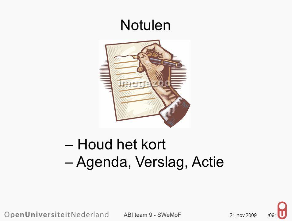 21 nov 2009 /092 Notulen – Houd het kort – Agenda, Verslag, Actie – In één document