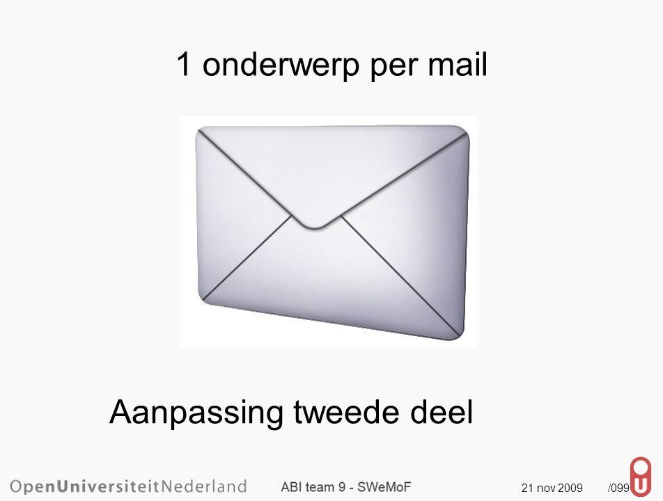 21 nov 2009 /100 1 onderwerp per mail Aanpassing tweede deelRe: