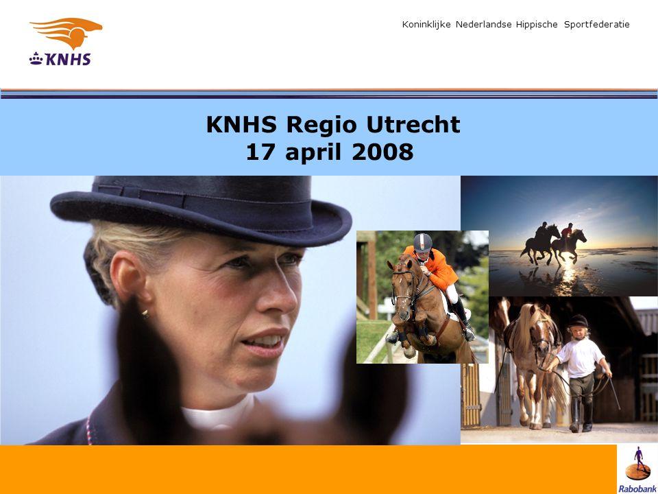 Koninklijke Nederlandse Hippische Sportfederatie KNHS Regio Utrecht 17 april 2008 Welkom