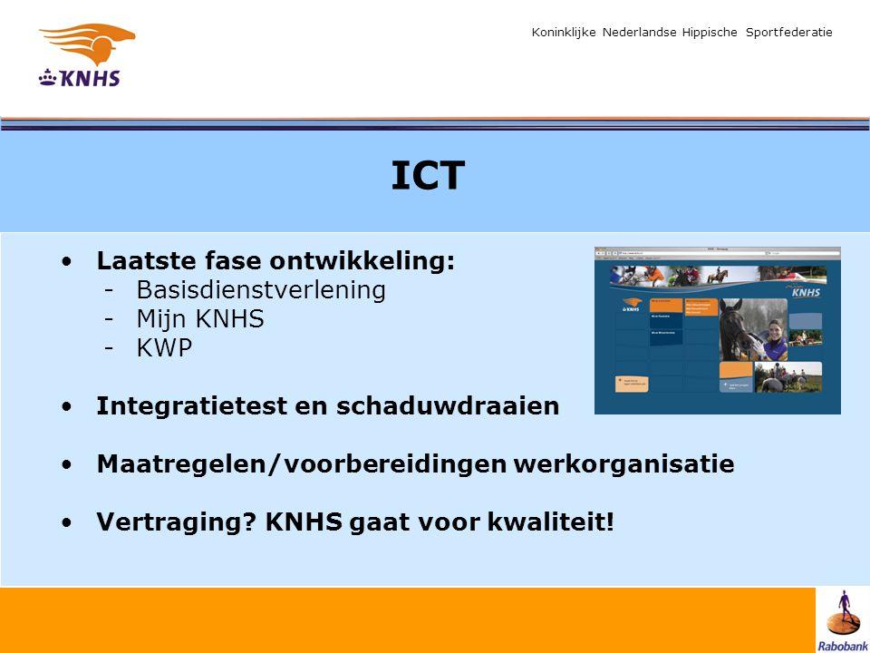 Koninklijke Nederlandse Hippische Sportfederatie Laatste fase ontwikkeling: -Basisdienstverlening -Mijn KNHS -KWP Integratietest en schaduwdraaien Maa