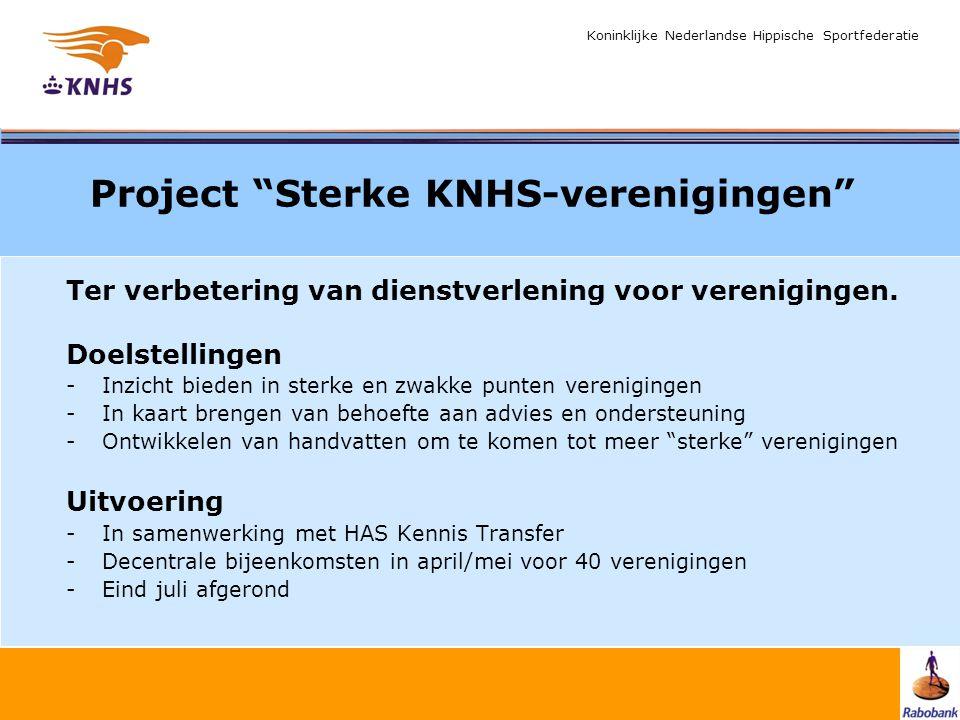 Koninklijke Nederlandse Hippische Sportfederatie Ter verbetering van dienstverlening voor verenigingen. Doelstellingen -Inzicht bieden in sterke en zw