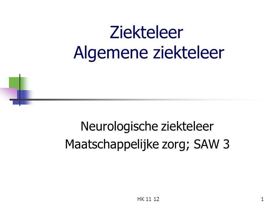 Ziekteleer Algemene ziekteleer Neurologische ziekteleer Maatschappelijke zorg; SAW 3 1HK 11 12